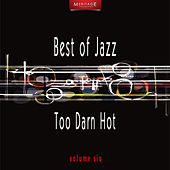 Meritage Best of Jazz: Too Darn Hot, Vol. 6 by Various Artists