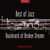 Meritage Best of Jazz: Boulevard of Broken Dreams, Vol. 13 by Various Artists