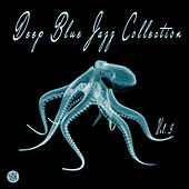 Deep Blue Jazz Collection, Vol. 3 by Various Artists