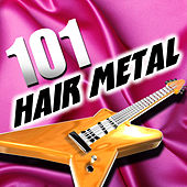101 Hair Metal by Various Artists