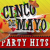 Cinco De Mayo Party Hits by Various Artists