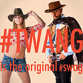 #Twang Is the Original Swag by Various Artists