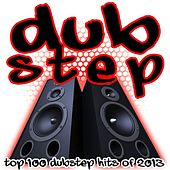 Dubstep – Top 100 Dubstep Hits of 2013 by Various Artists