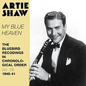 My Blue Heaven (The Bluebird Recordings in Chronological Order, Vol. 8 - 1940 - 1941) by Artie Shaw