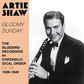 Gloomy Sunday (The Bluebird Recordings in Chronological Order, Vol. 6 - 1939 - 1940) by Artie Shaw