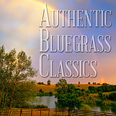 Authentic Bluegrass Classics by Various Artists
