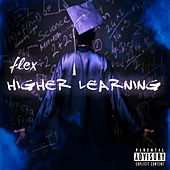 Higher Learning by Flex