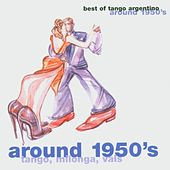 Around 1950's (Tango, Milonga, Vals) by Various Artists