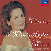 Renée Fleming - I Want Magic! - American Opera Arias by Renée Fleming