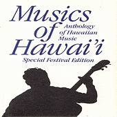 Musics of Hawaii: Anthology of Hawaiian Music - Special Festival Edition by Various Artists
