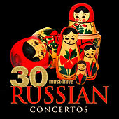 30 Must-Have Russian Concertos by Various Artists