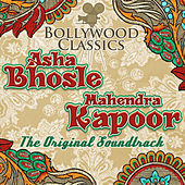 Bollywood Classics - Asha Bhosle Mahendra Kapoor (The Original Soundtrack) by Mahendra Kapoor