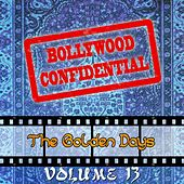 Bollywood Confidential - The Golden Days, Vol. 13 (The Original Soundtrack) by Various Artists