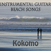 Instrumental Guitar Beach Songs: Kokomo by The O'Neill Brothers Group