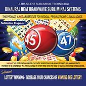 Lottery Winning: Increase Your Chances of Winning the Lottery by Binaural Beat Brainwave Subliminal Systems