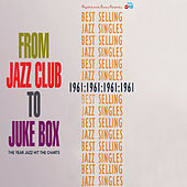 From Jazz Club to Jukebox Best Selling Jazz Singles of 1961 Pt. 2 von Various Artists