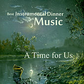 Best Instrumental Dinner Music: A Time for Us by The O'Neill Brothers Group