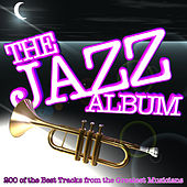 The Jazz Album: 200 of the Best Tracks from the Greatest Musicians von Various Artists