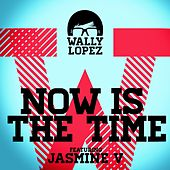 Now Is The Time feat. Jasmine V by Wally Lopez