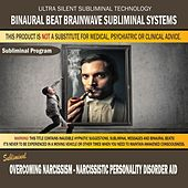 Overcoming Narcissism: Narcissistic Personality Disorder Aid by Binaural Beat Brainwave Subliminal Systems