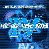 Into The Mix IV - The Classics Remixed by Various Artists