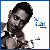Anthology by Dizzy Gillespie