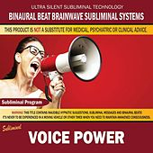 Voice Power by Binaural Beat Brainwave Subliminal Systems