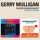 The Gerry Mulligan Quartet + Spring Is Sprung (Bonus Track Version) by Gerry Mulligan