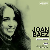 Joan Baez (Debut Album) + Vol. 2 + in Concert [Bonus Track Version] by Joan Baez