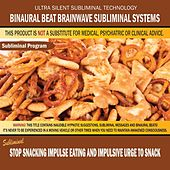 Stop Snacking Impulse Eating and Impulsive Urge to Snack by Binaural Beat Brainwave Subliminal Systems
