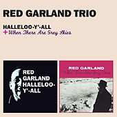 Halleloo-Y'-All + When There Are Grey Skies (featuring Sam Jones & Art Taylor) [Bonus Track Version] by Red Garland