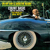 On My Way and Shoutin' Again!. Count Basie and His Orchestra Play Music by Neal Hefti (Bonus Track Version) by Count Basie