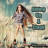Riding On a Cloud by Rainman
