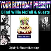 Your Birthday Present - Blind Willie Mctell & Guests by Various Artists