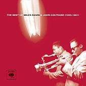 The Best Of Miles Davis & John Coltrane (1955-1961) by Miles Davis