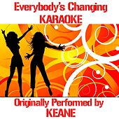 Everybody's Changing (Karaoke Version Originally Performed By Keane) by Disco Fever