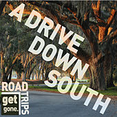 Get Gone Road Trips - A Drive Down South by Various Artists