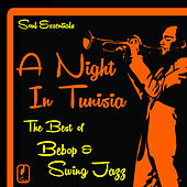 Soul Essentials, A Night in Tunisia: The Best of Bebop and Swing Jazz by Various Artists