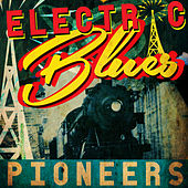 Electric Blues Pioneers von Various Artists