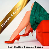Best Italian Lounge Tunes (Deluxe Edition) by Various Artists