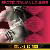 Erotic Italian Lounge (Deluxe Edition) by Various Artists