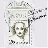 The Blue Angel: 25 Best Songs by Marlene Dietrich by Marlene Dietrich