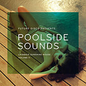 Future Disco Presents: Poolside Sounds, Vol. 2 by Various Artists