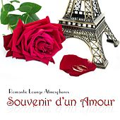 Souvenir D'un Amour (Romantic Lounge Atmospheres) by Various Artists
