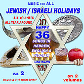 Music For all Jewish/Israeli Holidays, Vol. 2 by David & The High Spirit