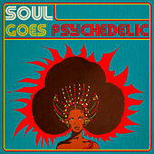 Soul Goes Psychedelic by Various Artists