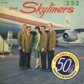 Since I Don't Have You (50th Anniversary Golden Edition) by The Skyliners