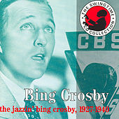 The Jazzin' Bing Crosby 1927 - 1940 CD1 by Bing Crosby