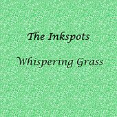 Whispering Grass by The Ink Spots