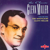 The Moonlight Glenn Miller Vol. 1 (CD 1) by Glenn Miller